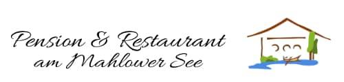 Pension Restaurant Mahlower See